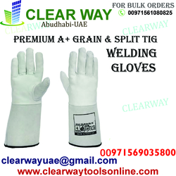 PREMIUM A+ GRAIN &SPLIT TIG WELDING GLOVES DEALER IN MUSSAFAH , ABUDHABI,UAE from CLEAR WAY BUILDING MATERIALS TRADING