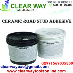 CERAMIC ROAD STUD ADHESIVE DEALER IN MUSSAFAH , ABUDHABI ,UAE from CLEAR WAY BUILDING MATERIALS TRADING