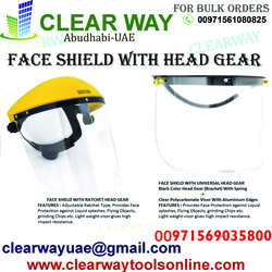 FACE SHIELD WITH HEAD GEAR DEALER IN MUSSAFAH , ABUDHABI , UAE from CLEAR WAY BUILDING MATERIALS TRADING